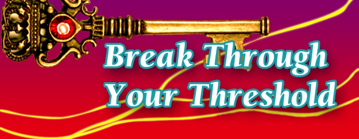 Break Through Your Threshold!
